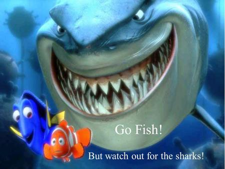 Go Fish! But watch out for the sharks!. Categories The Mod Period Hemingway Symbol significance Themes to live by You know you have a test on this Wednesday,