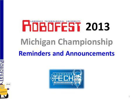 2013 Michigan Championship Reminders and Announcements 1.