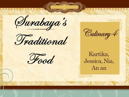 Surabaya's Traditional Food Culinary 4 Kartika, Jessica, Nia, An an.