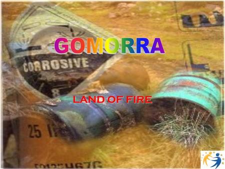 "LAND OF FIRE. Introduction The information is taken from "" Gomorra "", a book written by Roberto Saviano in 2006. Since the publication of his anti-mafia."
