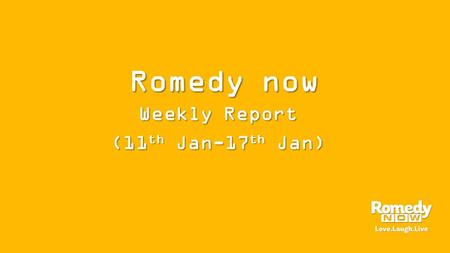 Romedy now Weekly Report (11 th Jan-17 th Jan). Twitter.