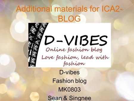 Additional materials for ICA2- BLOG D-vibes Fashion blog MK0803 Sean & Singnee.