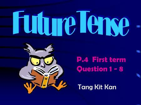 P.4 First term Question 1 - 8 Tang Kit Kan Part A Question 1 - 4.