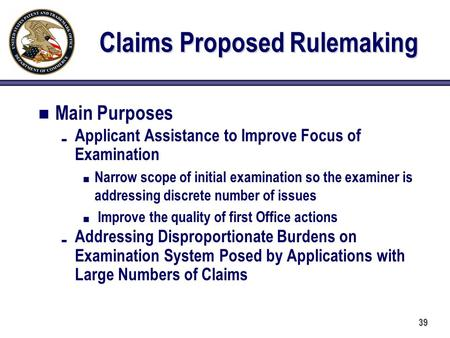 Claims Proposed Rulemaking Main Purposes É Applicant Assistance to Improve Focus of Examination n Narrow scope of initial examination so the examiner is.