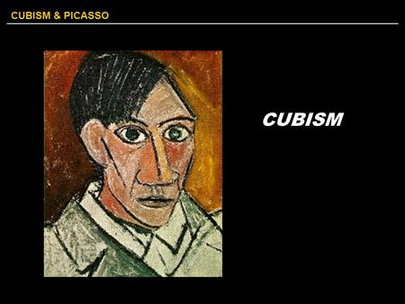 CUBISM & PICASSO CUBISM. CUBISM & PICASSO I paint forms as I think them not as I see them Pablo Picasso, Les Demoiselles D'Avignon, 1907.