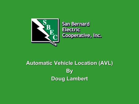 Automatic Vehicle Location (AVL) By Doug Lambert.