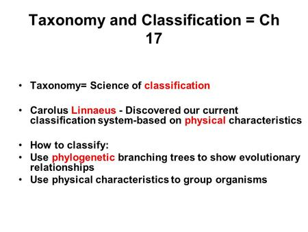 Taxonomy and Classification = Ch 17
