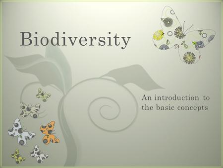 7 Biodiversity. Scientific names scientific name specific epithetgenus specific epithetgenusvariety specific epithet genussubspecies Notice that the first.