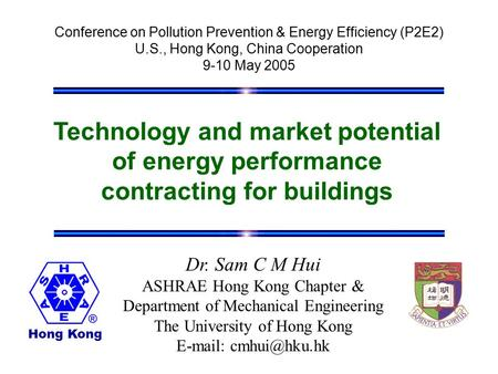 Technology and market potential of energy performance contracting for buildings Conference on Pollution Prevention & Energy Efficiency (P2E2) U.S., Hong.