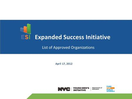 April 17, 2012 Expanded Success Initiative List of Approved Organizations.
