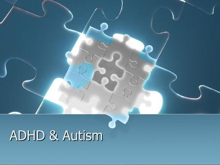 ADHD & Autism. ADHD Attention-deficit/Hyperactivity disorder Also called ADD (Attention Deficit Disorder) Types of ADHD Symptoms: Difficulty concentrating.