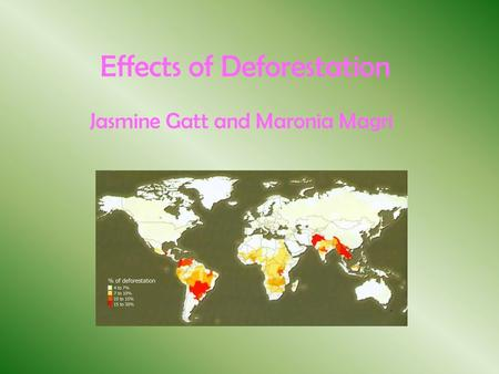 Effects of Deforestation Jasmine Gatt and Maronia Magri.