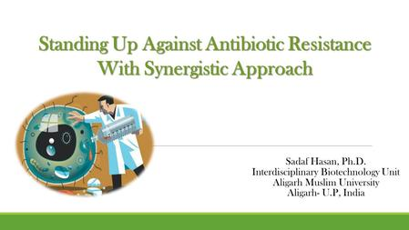 Standing Up Against Antibiotic Resistance With Synergistic Approach