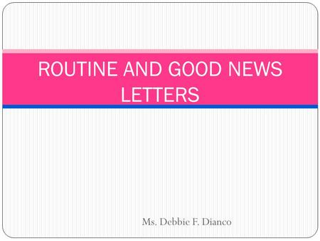 ROUTINE AND GOOD NEWS LETTERS
