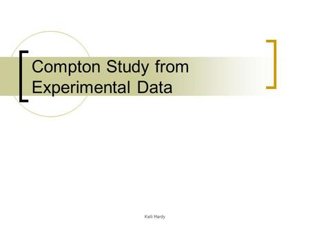 Kelli Hardy Compton Study from Experimental Data.