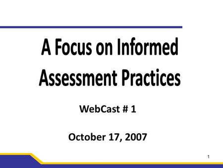 1 WebCast # 1 October 17, 2007. 2 Inquiry – A Starting Point Educators with an inquiry habit of mind do not presume an outcome; instead they allow for.