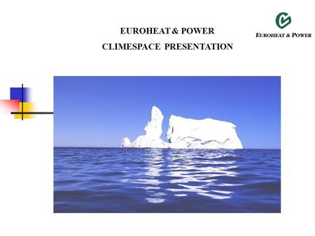 EUROHEAT & POWER CLIMESPACE PRESENTATION. Cooling – The New Market Dimension  Paris District Cooling Network.