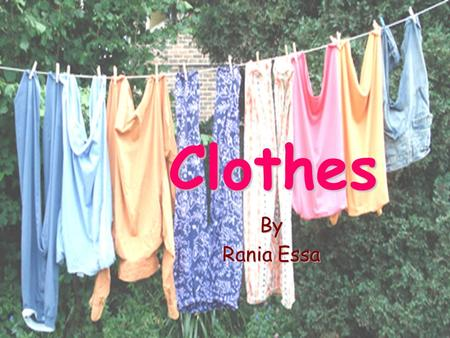 Clothes By Rania Essa. In the winter, It's cold. I wear a… Coat.