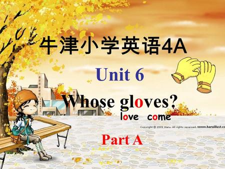 牛津小学英语 4A Unit 6 Whose gloves? Part A love come a sweater a jacket a dress a skirt.