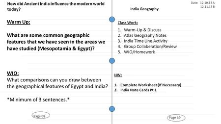 Page 69 India Geography Page 68 Warm Up: What are some common geographic features that we have seen in the areas we have studied (Mesopotamia & Egypt)?