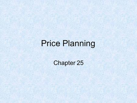 Price Planning Chapter 25. Price Value of money (or its equivalent) placed on a good or service. Usually expressed in monetary terms, such as $5.99 for.