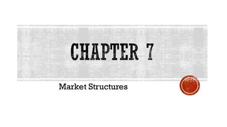 Market Structures.  What is Perfect Competition?