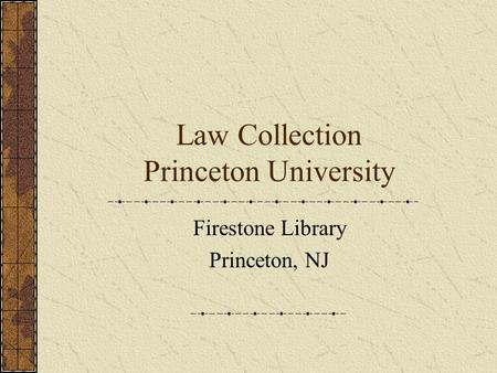 Law Collection Princeton University Firestone Library Princeton, NJ.