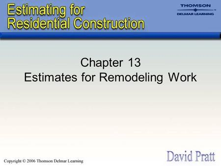 Chapter 13 Estimates for Remodeling Work