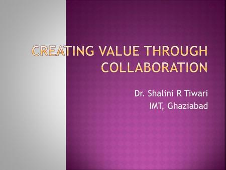 Dr. Shalini R Tiwari IMT, Ghaziabad.  Key Terms  Cooperative Strategy – strategy in which firms work together to achieve a shared objective  Strategic.