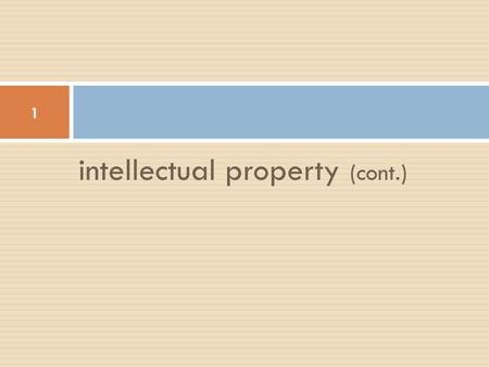 Intellectual property (cont.) 1. Software as intellectual property 2  The law concerning software is not clear and is steal being formulated  In USA.