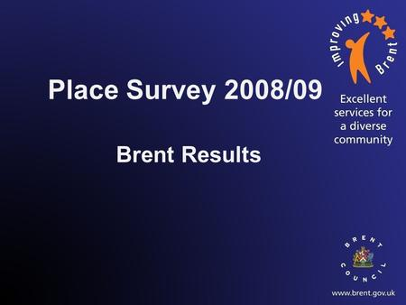Place Survey 2008/09 Brent Results. What makes an area a good place to live? - Top 5.