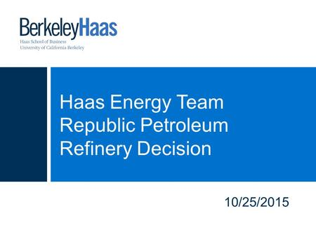 Haas Energy Team Republic Petroleum Refinery Decision 10/25/2015.
