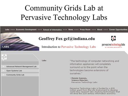 Community Grids Lab at Pervasive Technology Labs Geoffrey Fox