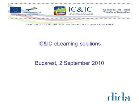 IC&IC eLearning solutions Bucarest, 2 September 2010.