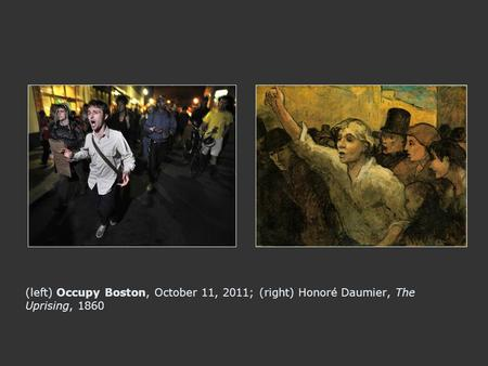 (left) Occupy Boston, October 11, 2011; (right) Honoré Daumier, The Uprising, 1860.
