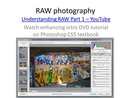 RAW photography Understanding RAW Part 1 – YouTube Watch enhancing intro DVD tutorial on Photoshop CS5 textbook.