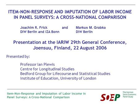 Item-Non-Response and Imputation of Labor Income in Panel Surveys: A Cross-National Comparison ITEM-NON-RESPONSE AND IMPUTATION OF LABOR INCOME IN PANEL.