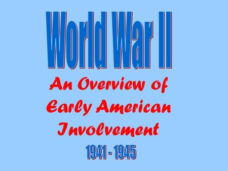 An Overview of Early American Involvement. American Soldiers 5 million volunteers, 10 million drafted Women's Auxiliary Army Corps (WAAC) non-combat duties.