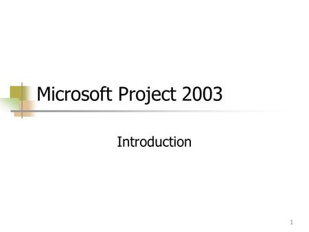 1 Microsoft Project 2003 Introduction. 2 Overview Microsoft Project is a specialized database that stores and presents thousands of pieces of data. Examples.