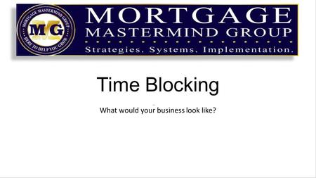Time Blocking What would your business look like?.