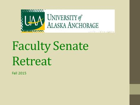 Faculty Senate Retreat Fall 2015. Welcome Back A moment of gratitude Schedule of Events: 9:00 am - 9:15 am Welcome & Continuing Topics 9:15 am - 10:00.