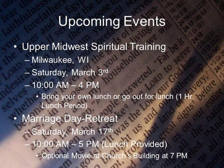 Upcoming Events Upper Midwest Spiritual Training –Milwaukee, WI –Saturday, March 3 rd –10:00 AM – 4 PM Bring your own lunch or go out for lunch (1 Hr.