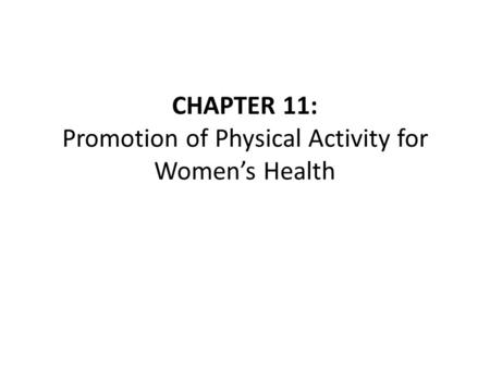 CHAPTER 11: Promotion of Physical Activity for Women's Health.