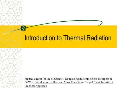 Introduction to Thermal Radiation