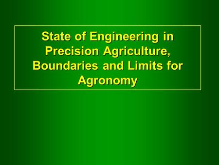 State of Engineering in Precision Agriculture, Boundaries and Limits for Agronomy.