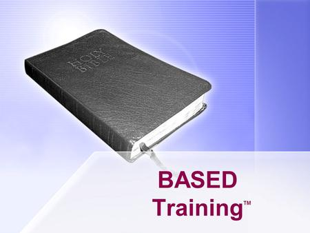 BASED Training TM. Overview: Bible-BASED is a new model for training AWANA leaders. The Bible-BASED model was first implemented in book one of the adult.