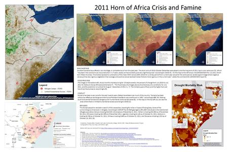 2011 Horn of Africa Crisis and Famine RAIN SHORTAGE Southern Somalia has suffered a rain shortage, or complete loss of rain this past year. The short rains.