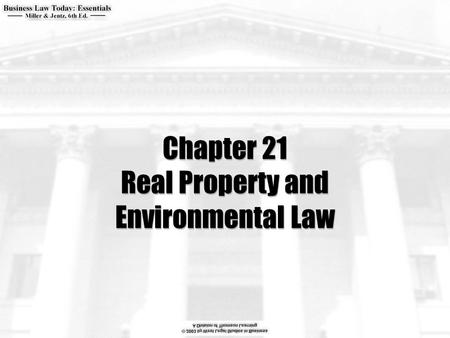 Chapter 21 Real Property and Environmental Law.  What can a person who holds property in fee simple absolute with the property? Can a person who holds.
