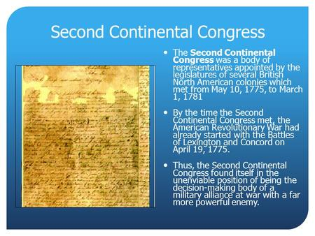 Second Continental Congress The Second Continental Congress was a body of representatives appointed by the legislatures of several British North American.