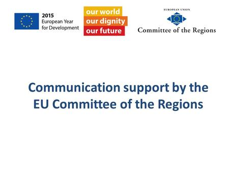 Communication support by the EU Committee of the Regions.
